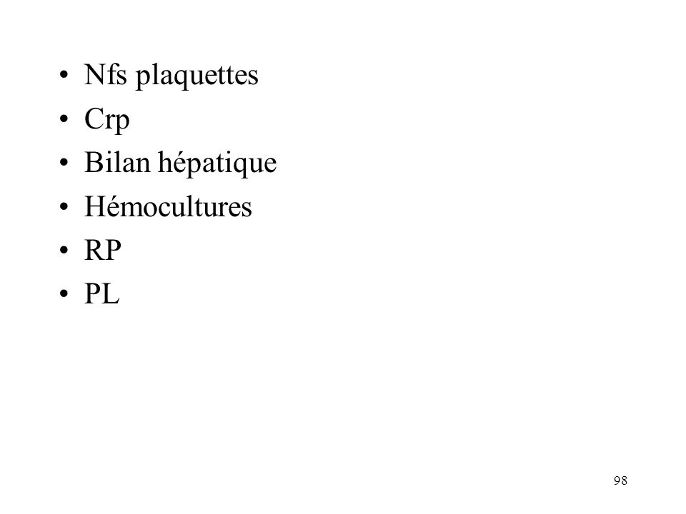Nfs plaquettes Crp Bilan hépatique Hémocultures RP PL