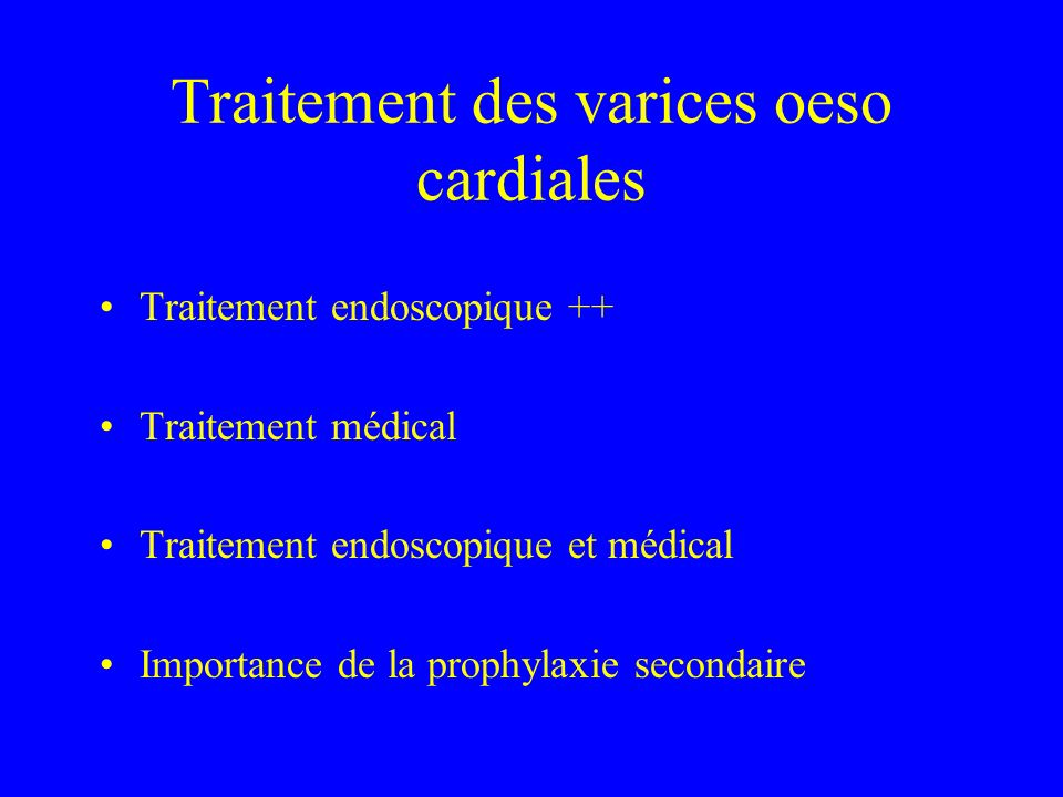 Traitement des varices oeso cardiales