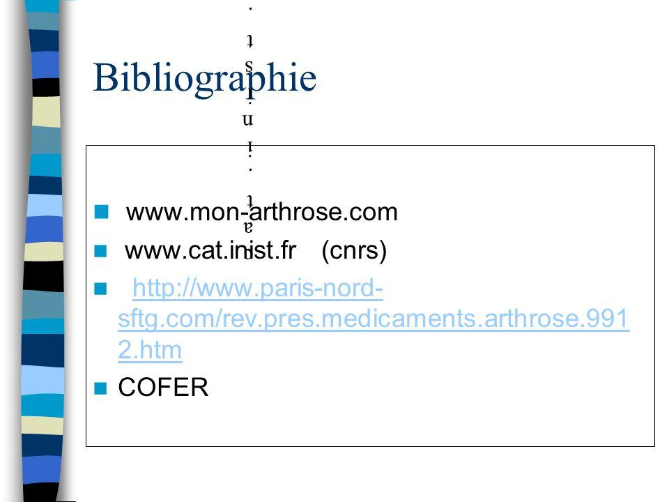Bibliographie www.mon-arthrose.com www.cat.inist.fr (cnrs)