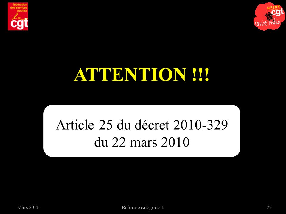 ATTENTION !!! Article 25 du décret 2010-329 du 22 mars 2010 Mars 2011