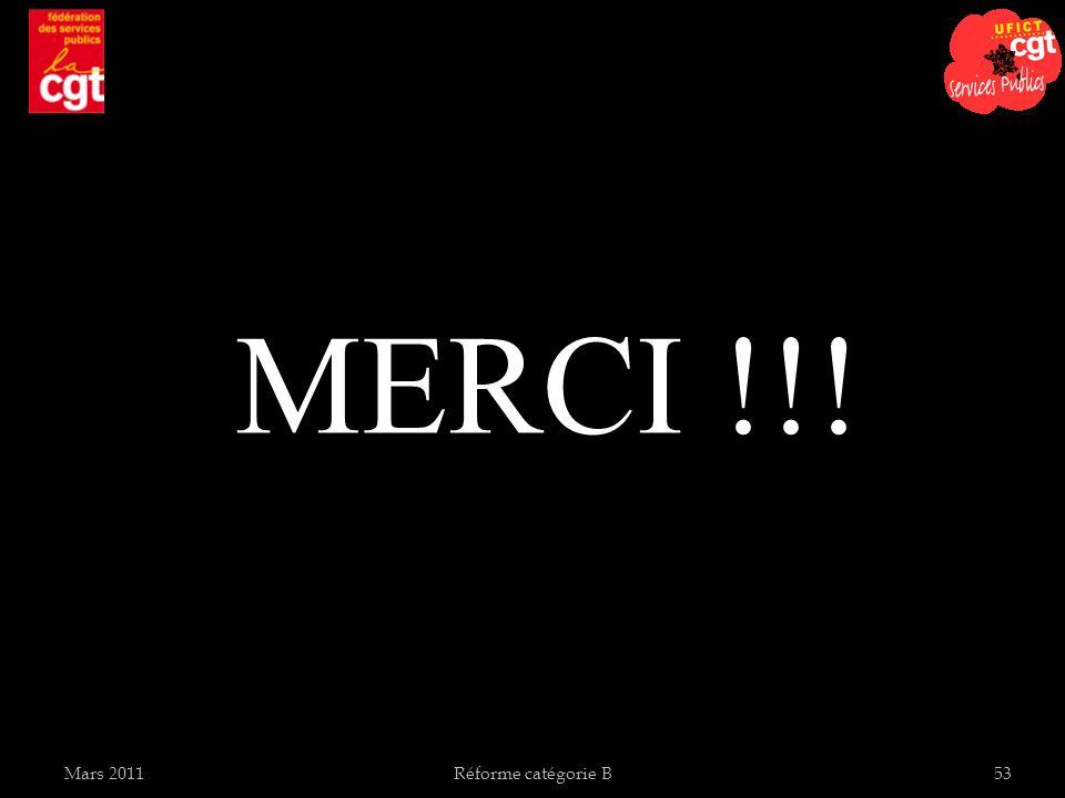 MERCI !!! Mars 2011 Réforme catégorie B