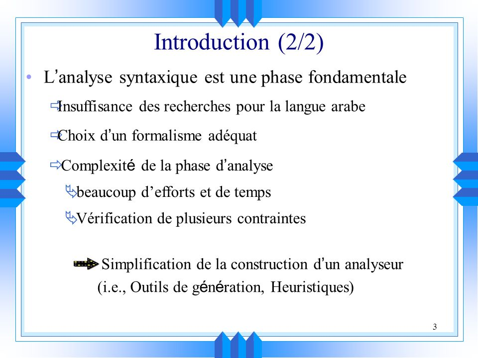 Introduction (2/2) L'analyse syntaxique est une phase fondamentale