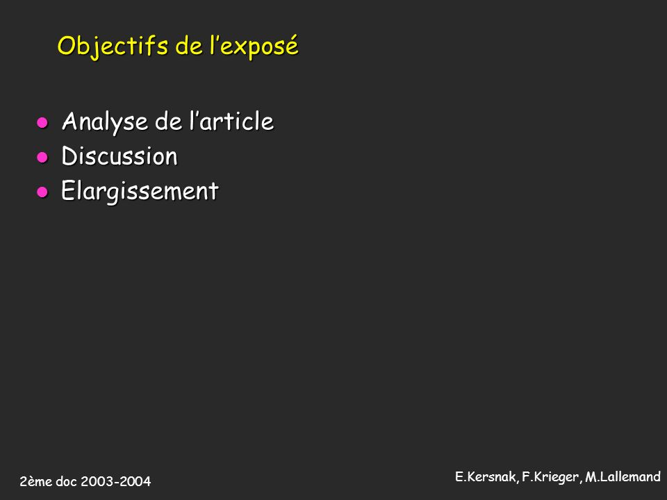 Objectifs de l'exposé Analyse de l'article Discussion Elargissement