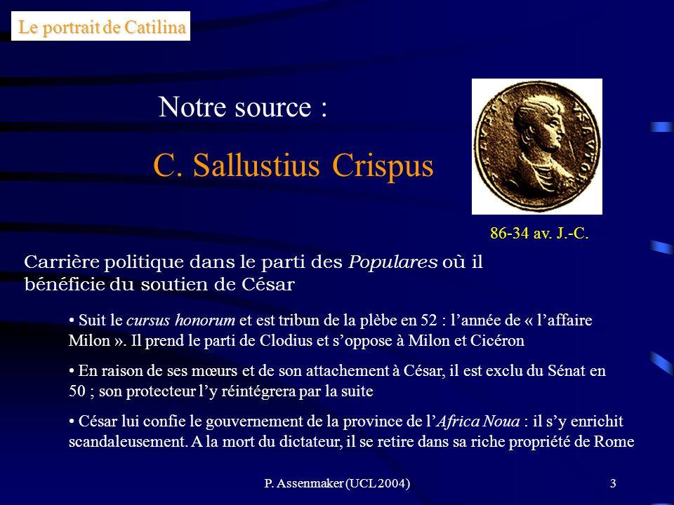 C. Sallustius Crispus Notre source : Le portrait de Catilina