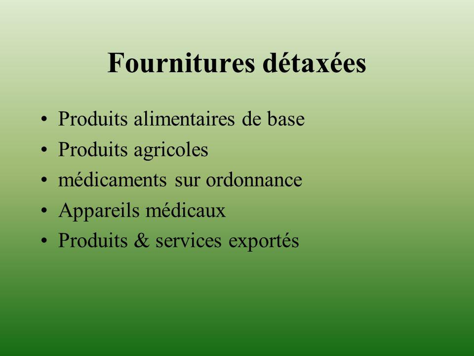 Fournitures détaxées Produits alimentaires de base Produits agricoles