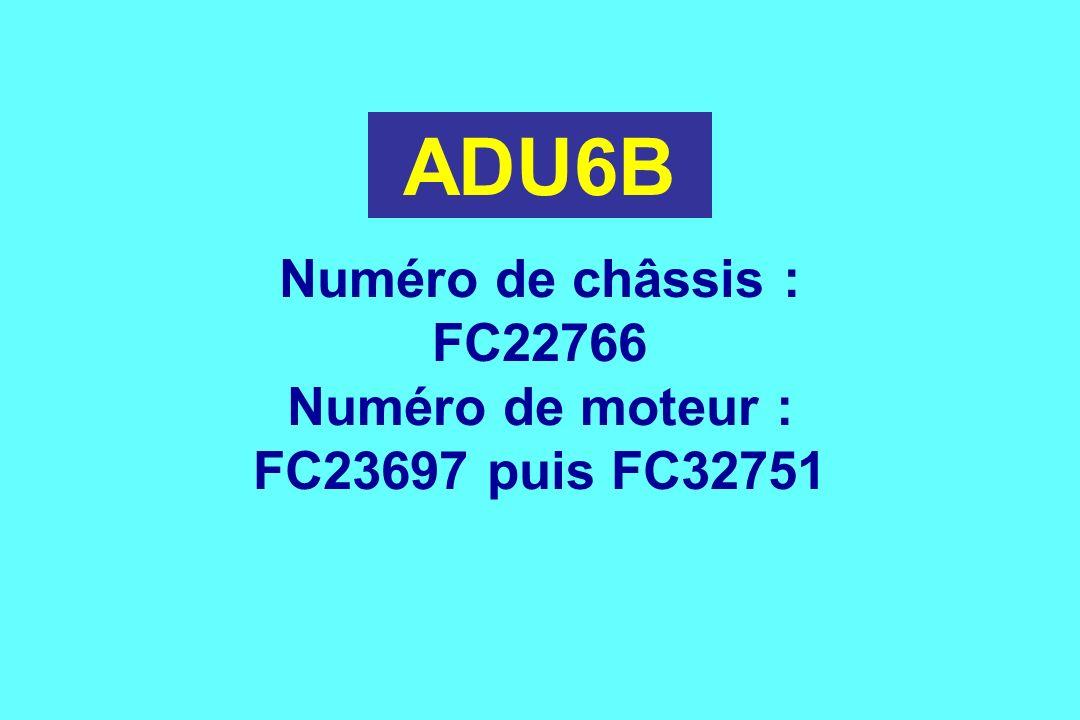ADU6B Numéro de châssis : FC22766 Numéro de moteur :