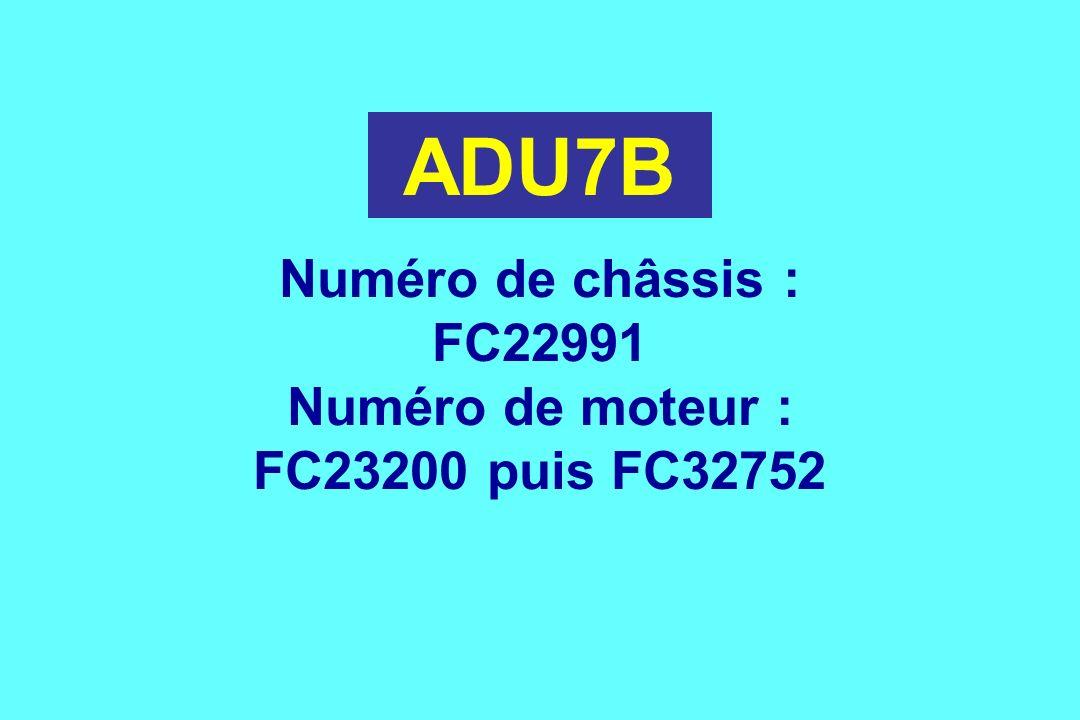 ADU7B Numéro de châssis : FC22991 Numéro de moteur :