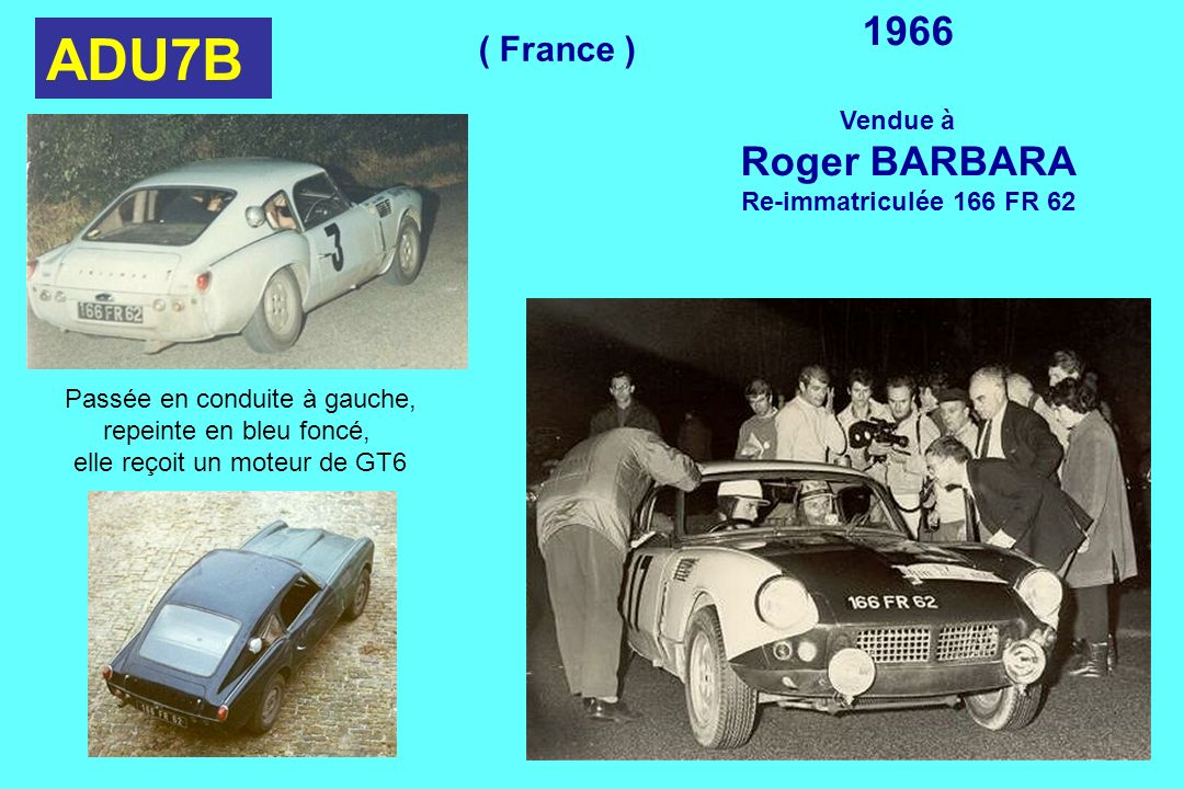 ADU7B 1966 Roger BARBARA ( France ) Vendue à Re-immatriculée 166 FR 62