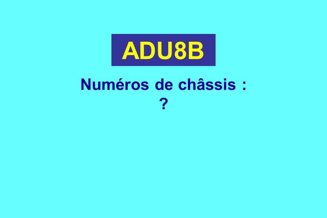 ADU8B Numéros de châssis :