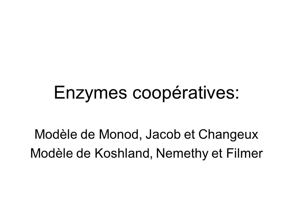 Enzymes coopératives: