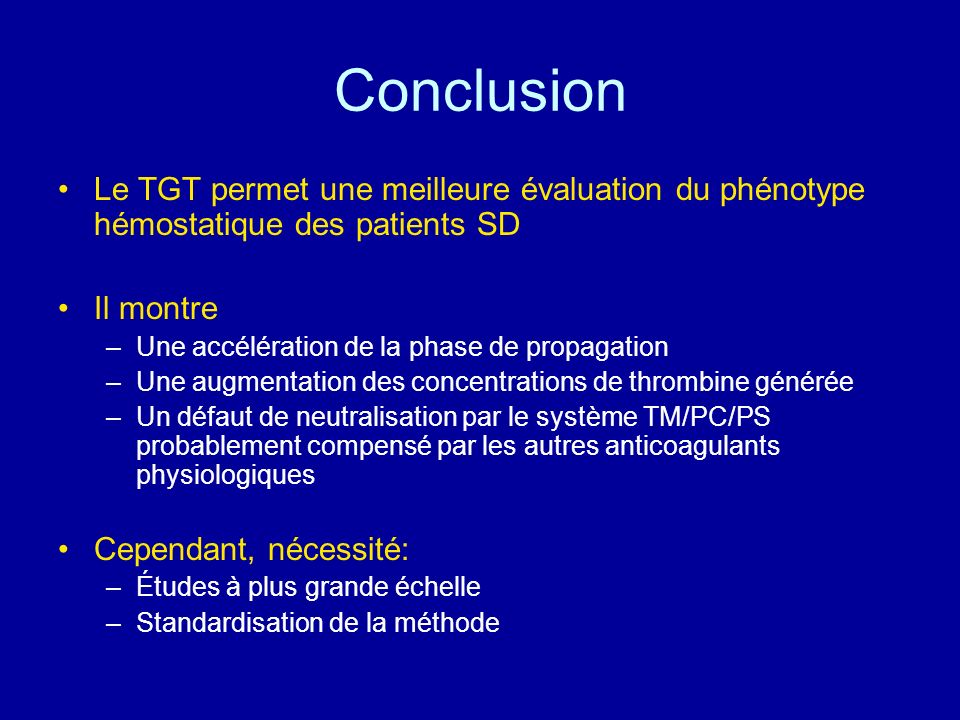 Conclusion Le TGT permet une meilleure évaluation du phénotype hémostatique des patients SD. Il montre.