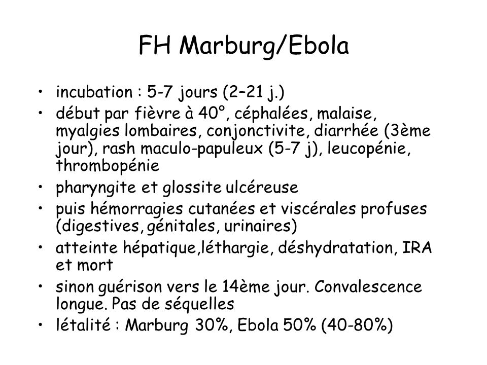 FH Marburg/Ebola incubation : 5-7 jours (2–21 j.)