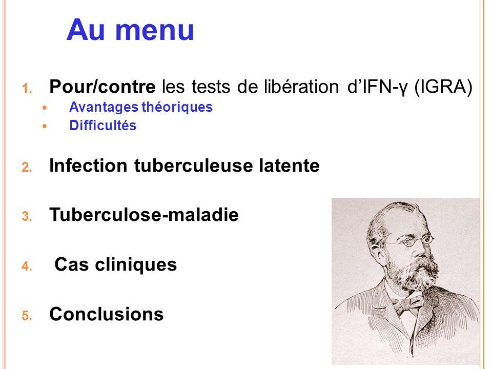 Au menu Pour/contre les tests de libération d'IFN-γ (IGRA)