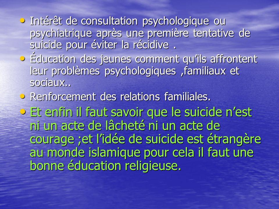 Intérêt de consultation psychologique ou psychiatrique après une première tentative de suicide pour éviter la récidive .