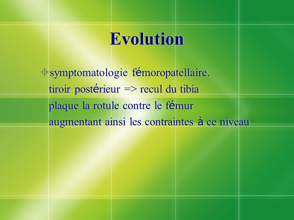 Evolution symptomatologie fémoropatellaire.