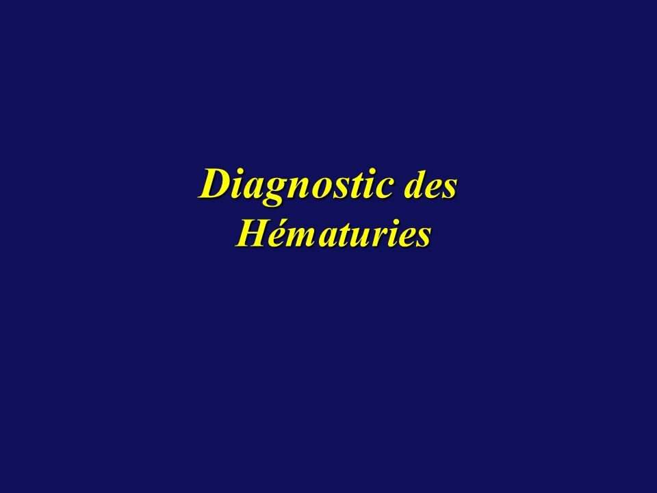 Diagnostic des Hématuries