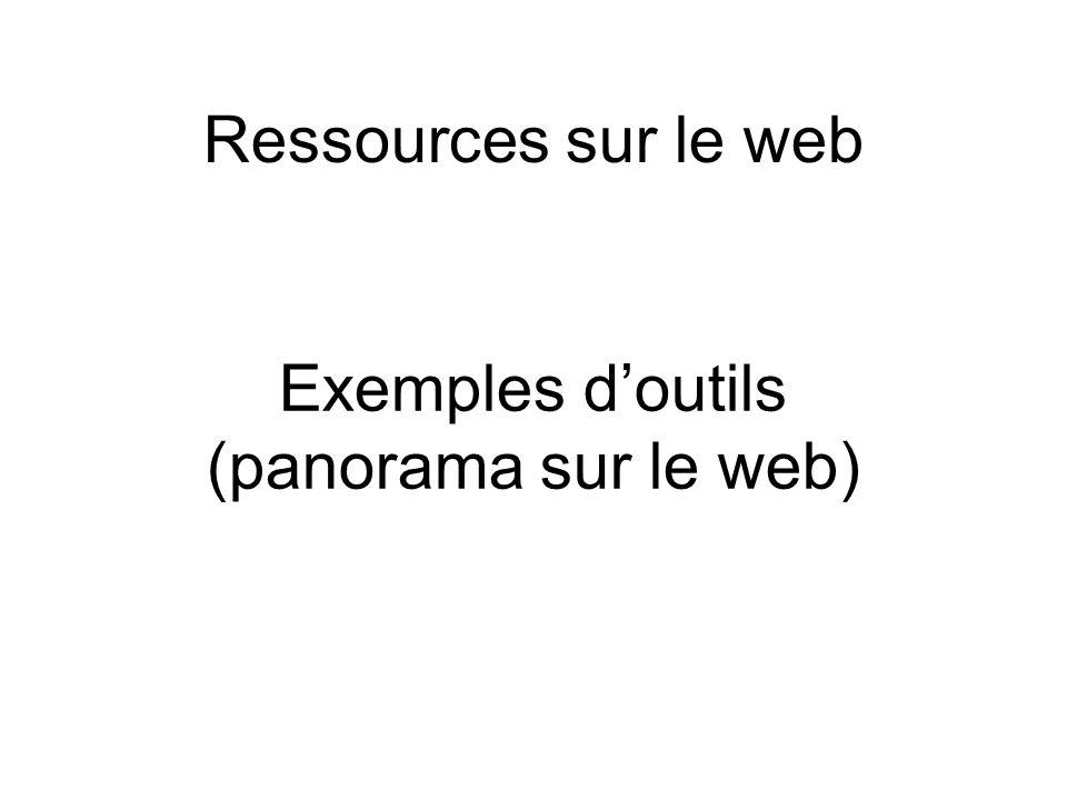 Exemples d'outils (panorama sur le web)