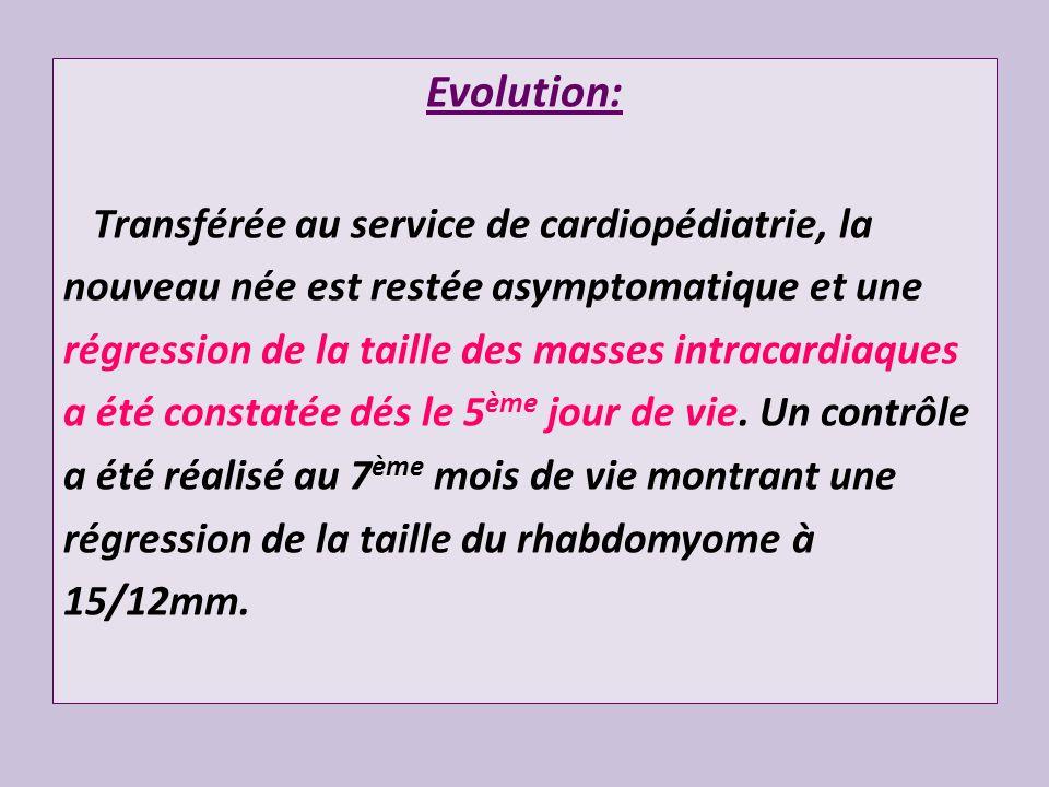 Evolution: Transférée au service de cardiopédiatrie, la