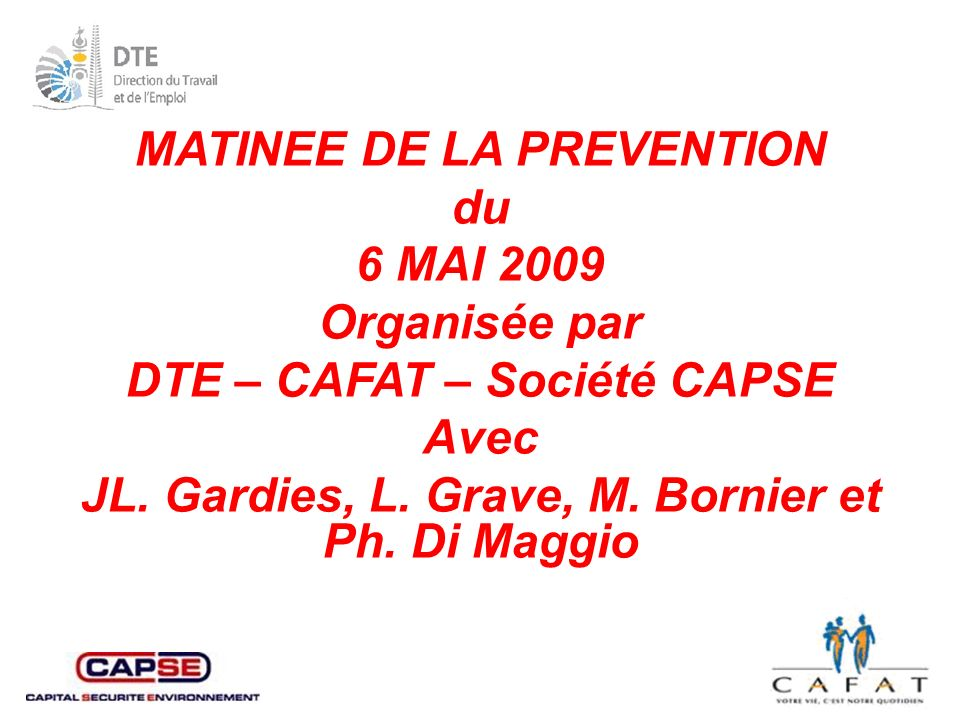 MATINEE DE LA PREVENTION du 6 MAI 2009 Organisée par
