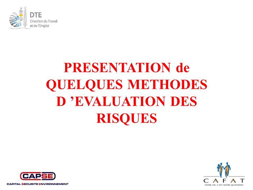 PRESENTATION de QUELQUES METHODES D 'EVALUATION DES RISQUES