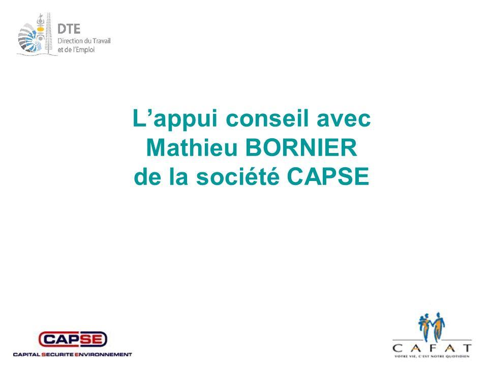 L'appui conseil avec Mathieu BORNIER de la société CAPSE