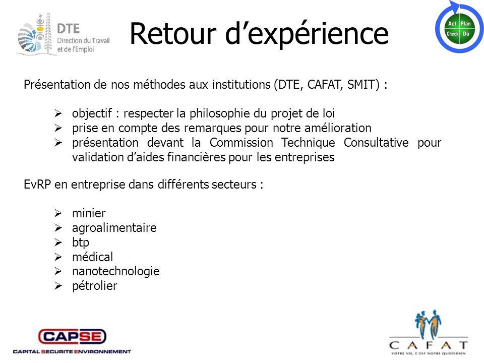 Retour d'expérience Présentation de nos méthodes aux institutions (DTE, CAFAT, SMIT) : objectif : respecter la philosophie du projet de loi.