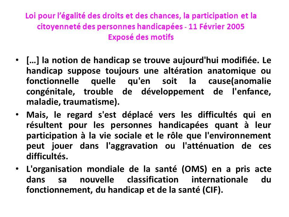 Loi pour l'égalité des droits et des chances, la participation et la citoyenneté des personnes handicapées - 11 Février 2005 Exposé des motifs