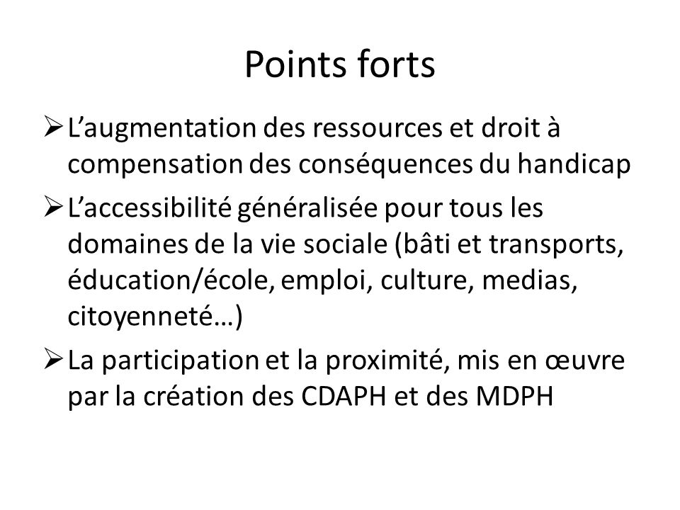 Points forts L'augmentation des ressources et droit à compensation des conséquences du handicap.
