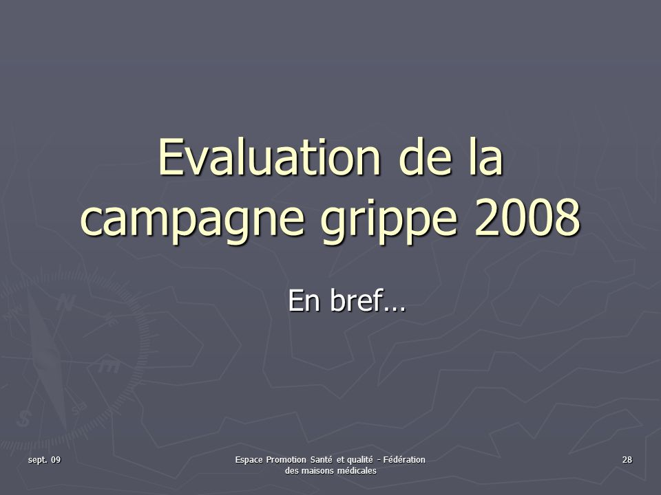 Evaluation de la campagne grippe 2008
