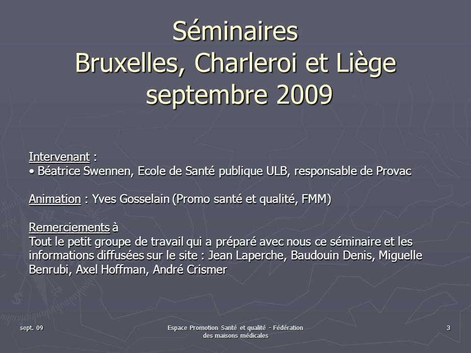 Séminaires Bruxelles, Charleroi et Liège septembre 2009