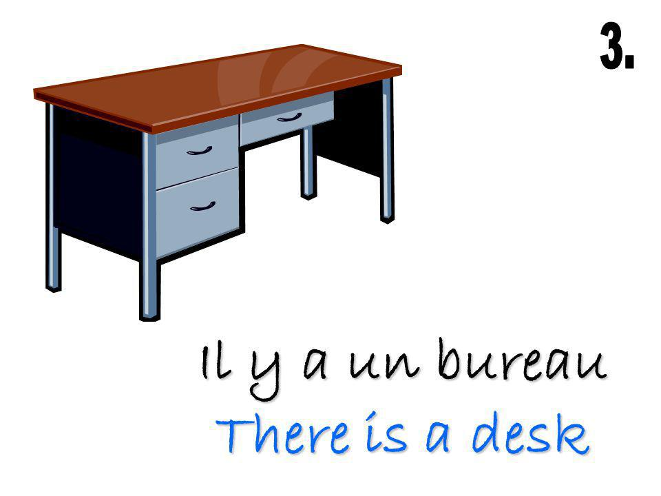 Il y a un bureau There is a desk