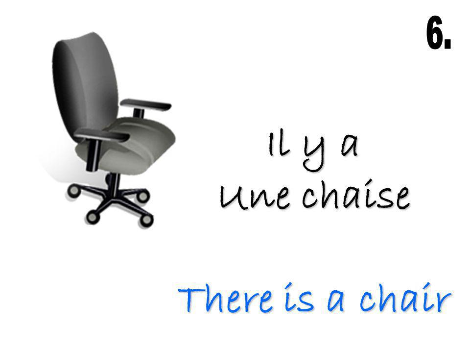 Il y a Une chaise There is a chair