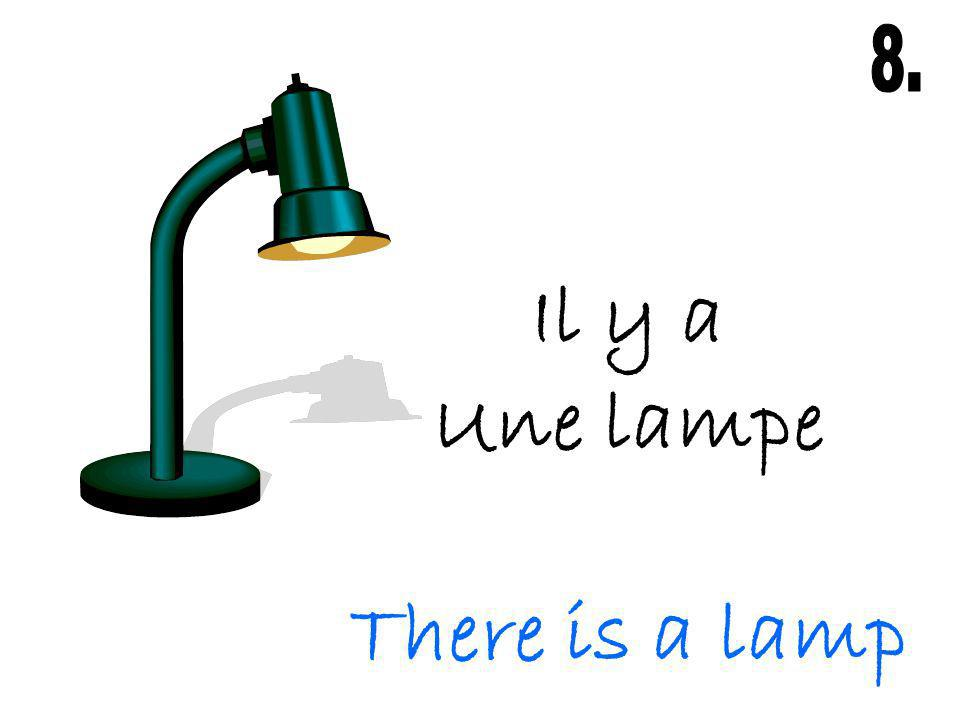 Il y a Une lampe There is a lamp