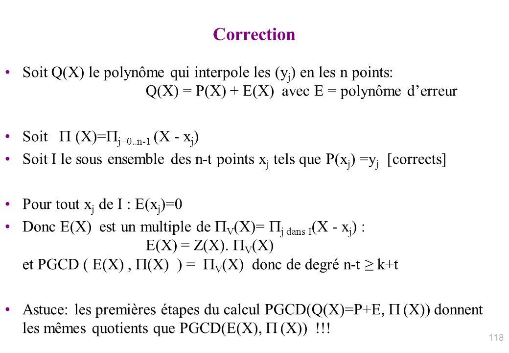 Correction Soit Q(X) le polynôme qui interpole les (yj) en les n points: Q(X) = P(X) + E(X) avec E = polynôme d'erreur.