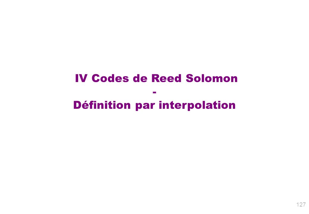 IV Codes de Reed Solomon - Définition par interpolation