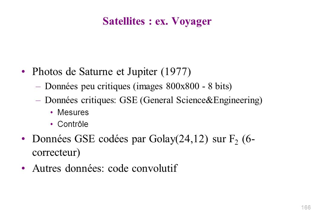 Satellites : ex. Voyager