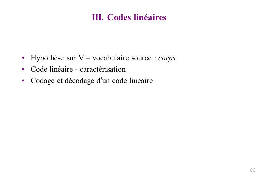 III. Codes linéaires Hypothèse sur V = vocabulaire source : corps