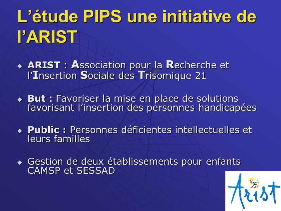 L'étude PIPS une initiative de l'ARIST