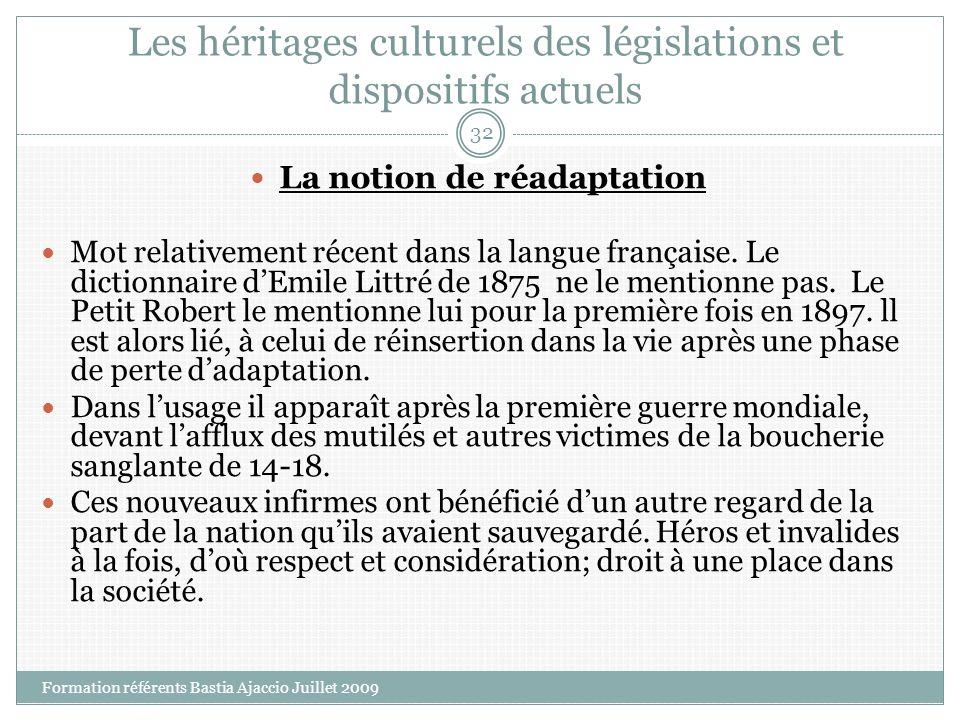 Les héritages culturels des législations et dispositifs actuels