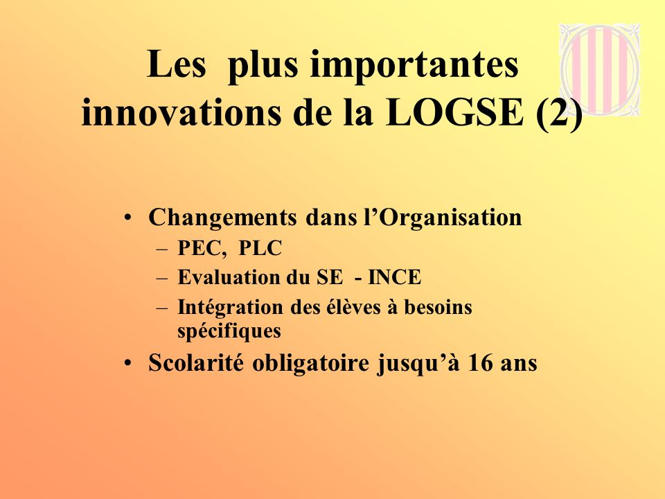 Les plus importantes innovations de la LOGSE (2)