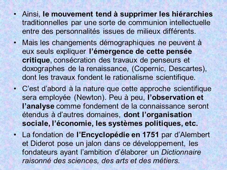 Ainsi, le mouvement tend à supprimer les hiérarchies traditionnelles par une sorte de communion intellectuelle entre des personnalités issues de milieux différents.