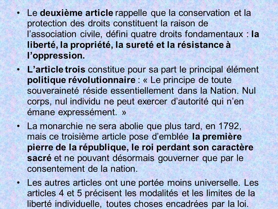 Le deuxième article rappelle que la conservation et la protection des droits constituent la raison de l'association civile, défini quatre droits fondamentaux : la liberté, la propriété, la sureté et la résistance à l'oppression.