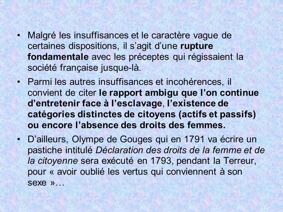 Malgré les insuffisances et le caractère vague de certaines dispositions, il s'agit d'une rupture fondamentale avec les préceptes qui régissaient la société française jusque-là.