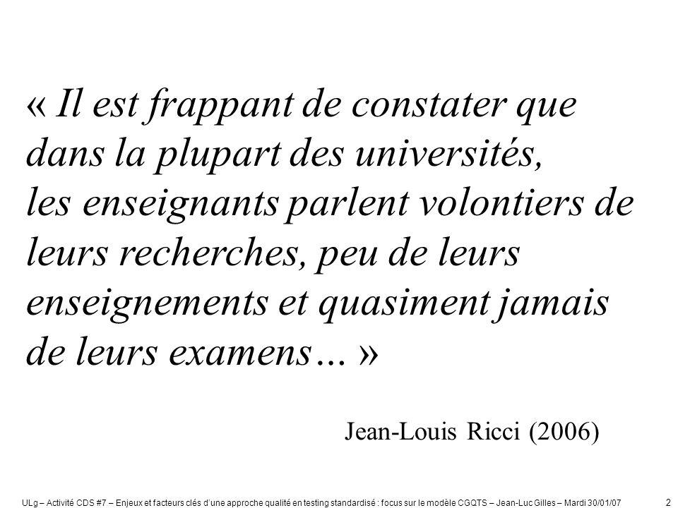 « Il est frappant de constater que dans la plupart des universités, les enseignants parlent volontiers de leurs recherches, peu de leurs enseignements et quasiment jamais de leurs examens… »