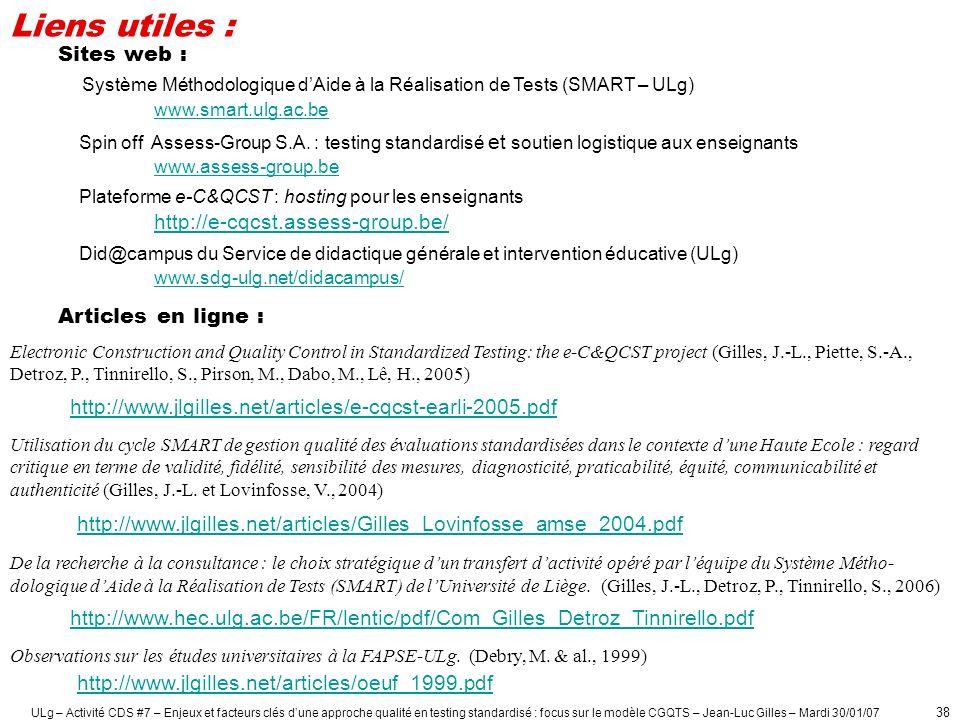 Liens utiles : Sites web : Système Méthodologique d'Aide à la Réalisation de Tests (SMART – ULg) www.smart.ulg.ac.be.