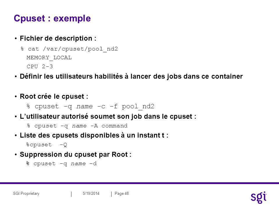 Cpuset : exemple Fichier de description : % cat /var/cpuset/pool_nd2