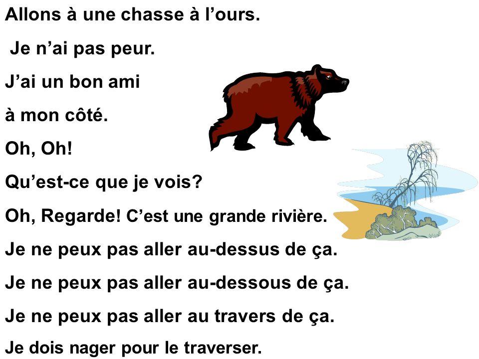 Allons à une chasse à l'ours. Je n'ai pas peur. J'ai un bon ami