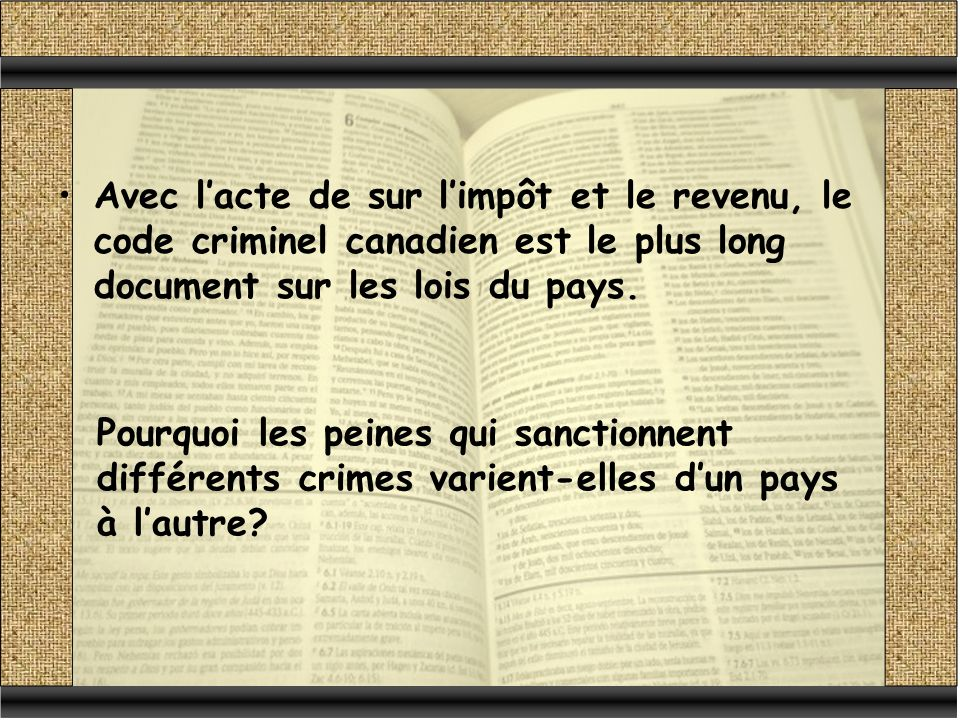 Avec l'acte de sur l'impôt et le revenu, le code criminel canadien est le plus long document sur les lois du pays.