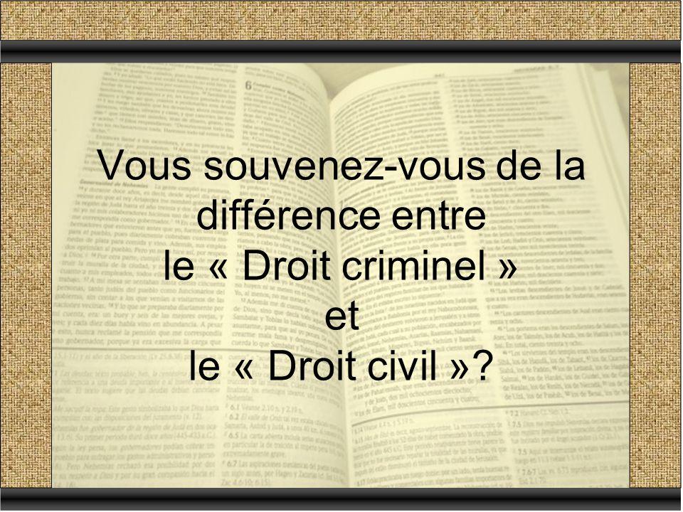 Vous souvenez-vous de la différence entre le « Droit criminel » et le « Droit civil »