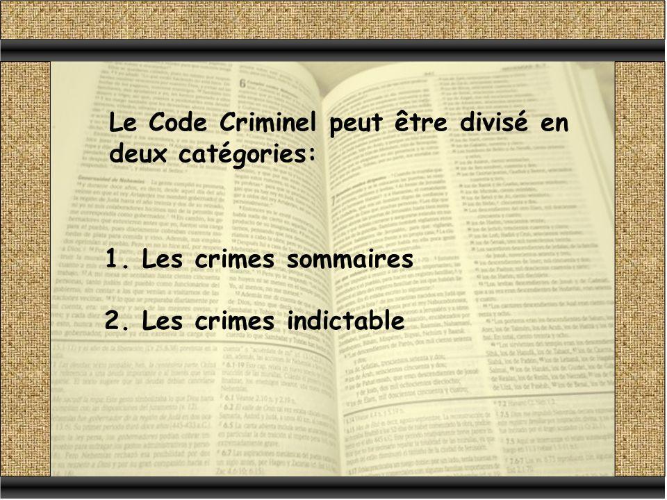 Le Code Criminel peut être divisé en deux catégories: